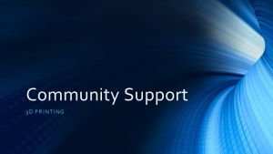 3d Printing Community Support